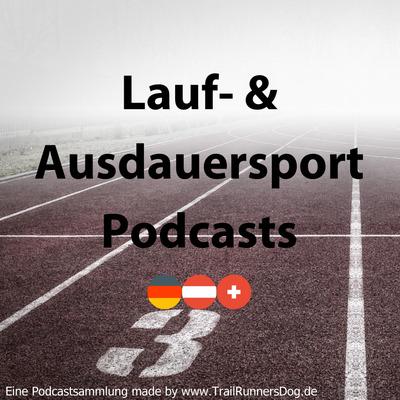 Laufpodcast und Ausdauersport Podcasts DACH