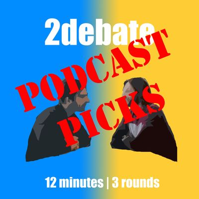 2debate podcast picks
