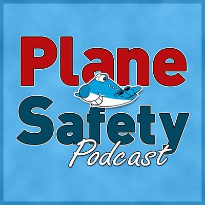 Plane Safety Podcast - Safety from the flightdeck