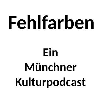 Podcast – Fehlfarben – Ein Münchner Kulturpodcast