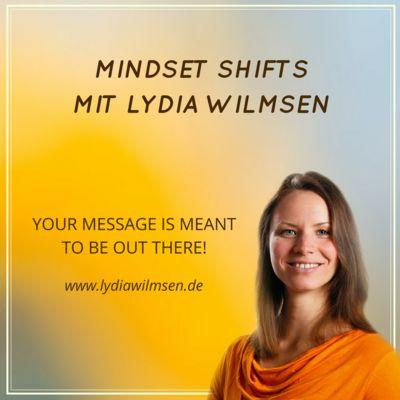 Mindset Shifts mit Lydia Wilmsen | Der Podcast für freiheitsliebende und sensible female Entrepreneurs