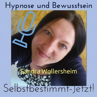 Selbstbestimmt-jetzt! Selbsthypnose mit Sandra Wollersheim