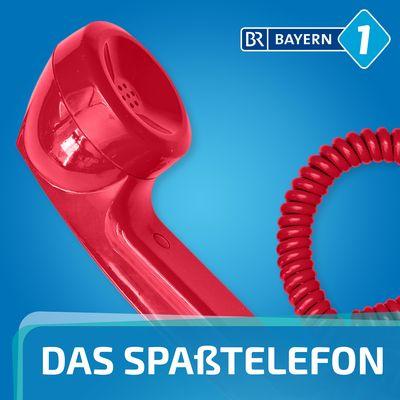 Spaßtelefon Bayern 1