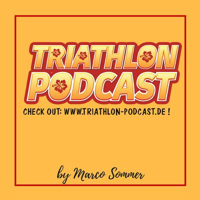 Triathlon-Podcast - Das Original seit 2013