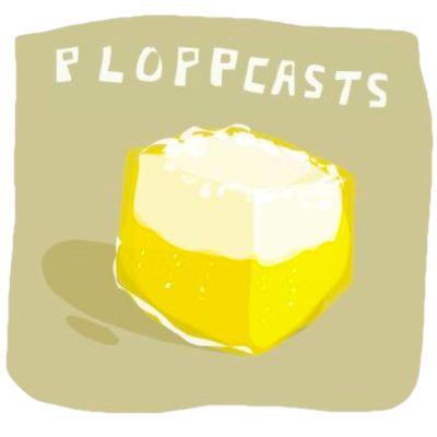 Ploppcasts