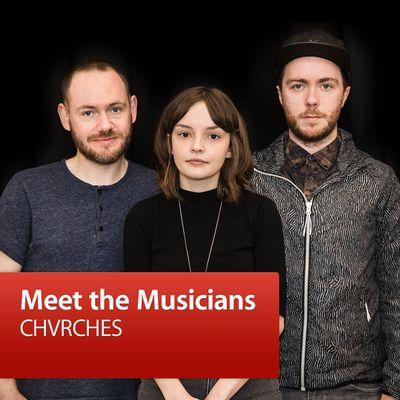 CHVRCHES: Meet the Musician