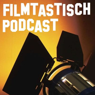 Filmtastisch Podcast