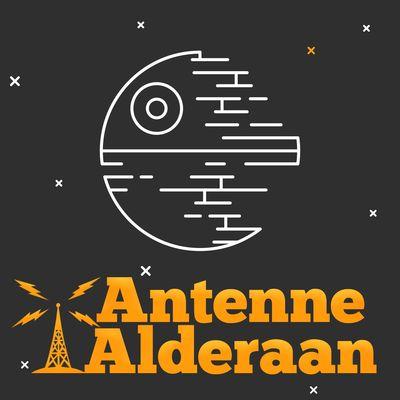 Antenne Alderaan - Star Wars Podcast