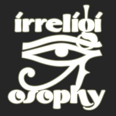 Irreligiosophy