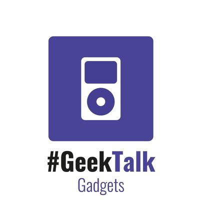#GeekTalk Podcast - Gadgets