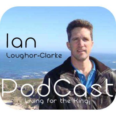 Ian Loughor Clarke - Living for the King