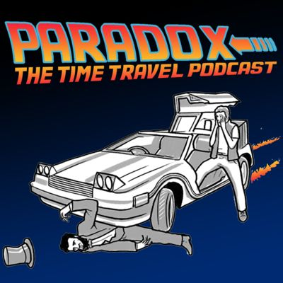 Paradox: The Time Travel Podcast
