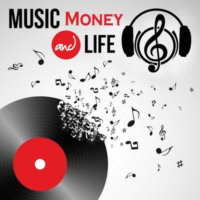 Music, Money And Life