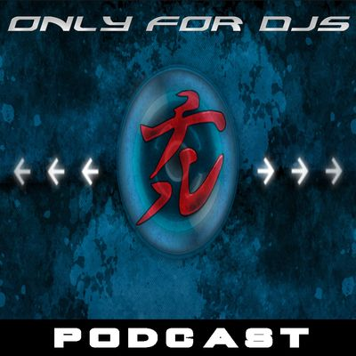 Only For Djs Podcast