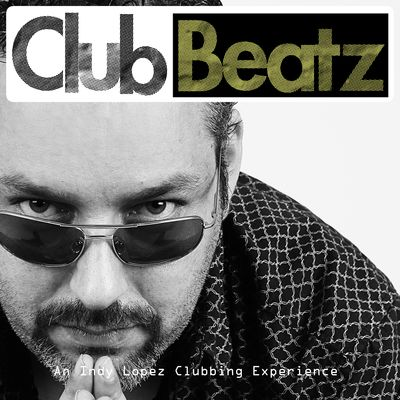 Indy Lopez presents Club Beatz