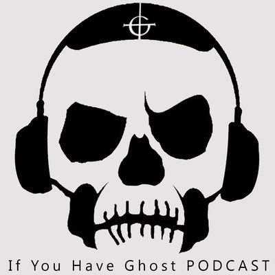 If You Have Ghost PODCAST