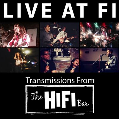 Live at Fi - Transmissions From The Hifi Bar in NYC