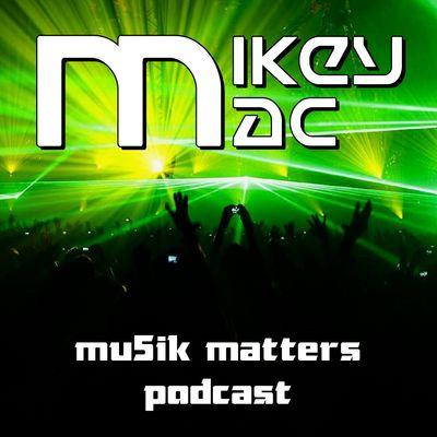 MU5IK MATTERS EDM PODCAST