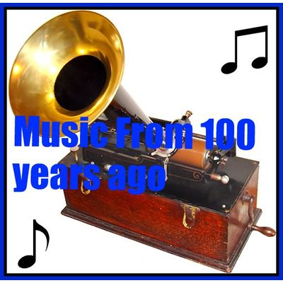 Music From 100 Years Ago
