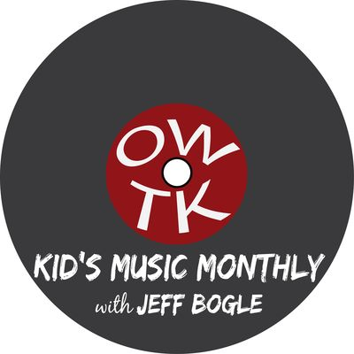 OWTK Kid's Music Monthly Podcast