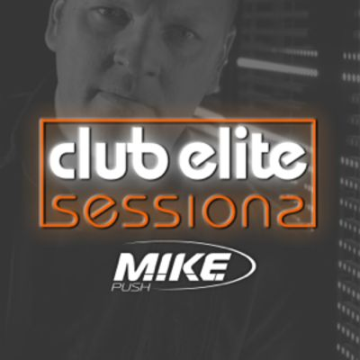 M.I.K.E. Push : Club Elite Sessions