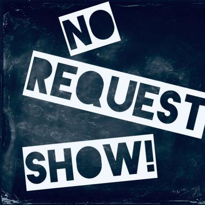 NO REQUEST SHOW!