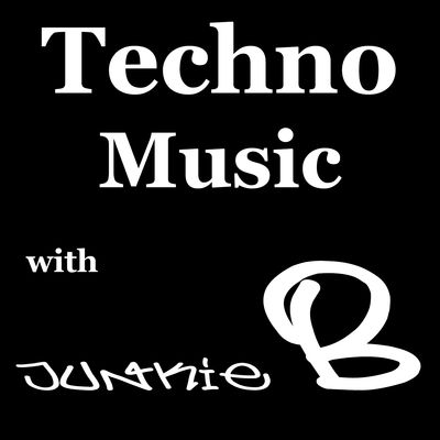 Techno Music with Junkie B