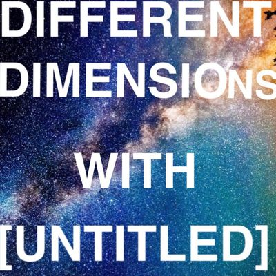 Different Dimensions with [UNTITLED]