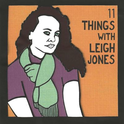 11 Things with Leigh Jones