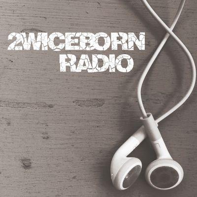 2wiceborn Radio