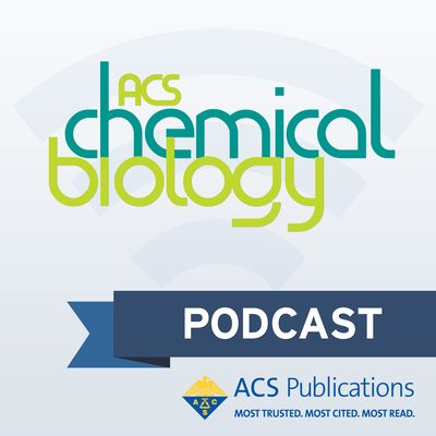 ACS Chemical Biology Podcast