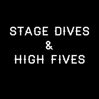 Stage Dives and High Fives Podcast