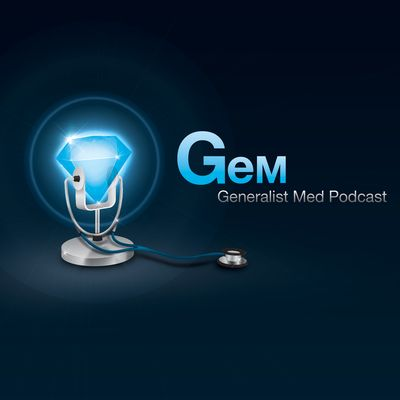 Generalist Medicine Podcast (GEM) by Dr. Aaron Rothstein