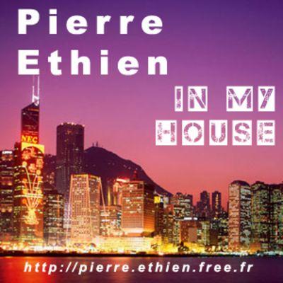 Pierre Ethien: In my House
