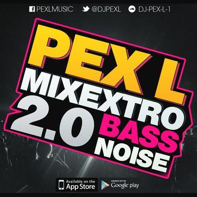 Pex L - Mixextro 2.0