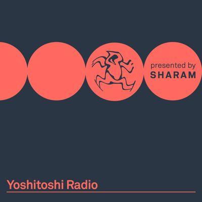 Yoshitoshi Radio - Presented By SHARAM