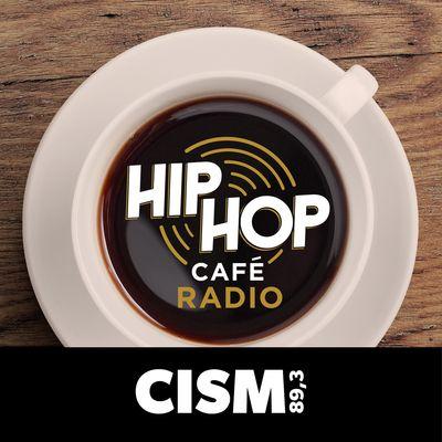 CISM 89.3 : Hip Hop Café