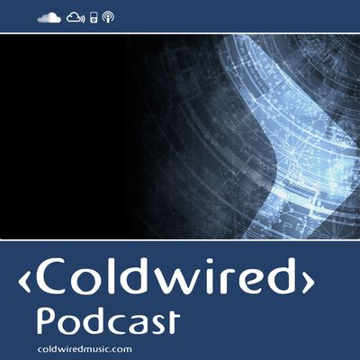 Coldwired Podcast. Trance and Progressive.