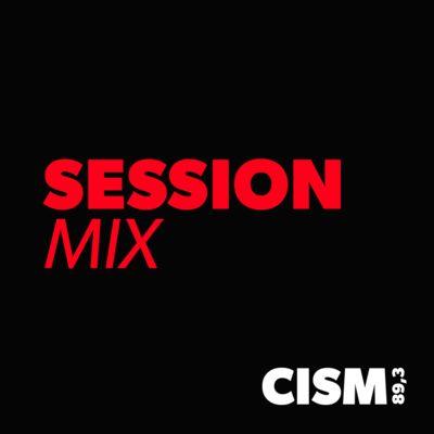 CISM 89.3 : Session mix