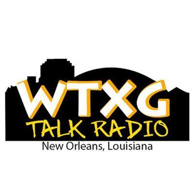 WTXG Talk Radio ~ New Orleans