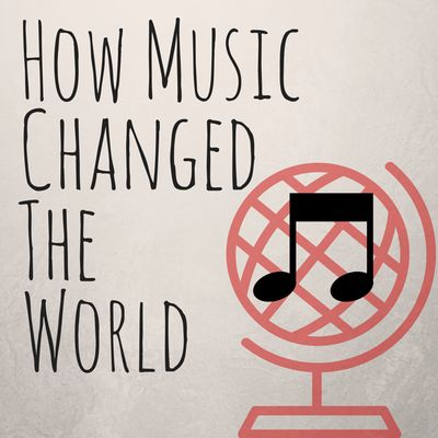 How Music Changed the World
