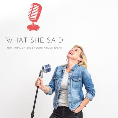What She Said! with Candace Sampson