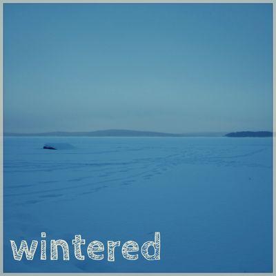 Wintered