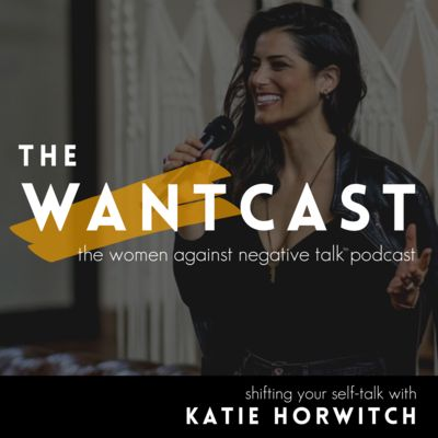 WANTcast: The Women Against Negative Talk Podcast