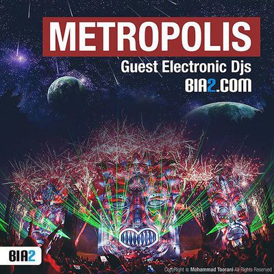 Bia2.com: Metropolis Podcast by Guest Electronic Djs