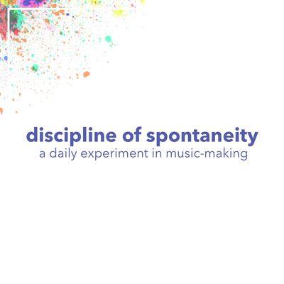Discipline of Spontaneity