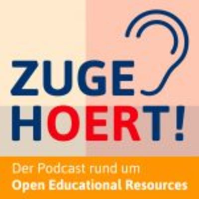 zugehOERt! – der Podcast rund um Open Educational Resources (OER)