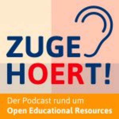 zugehOERt! – der Podcast rund um Open Educational Resources (OER)