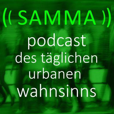 Samma - Der alltägliche urbane Wahnsinn