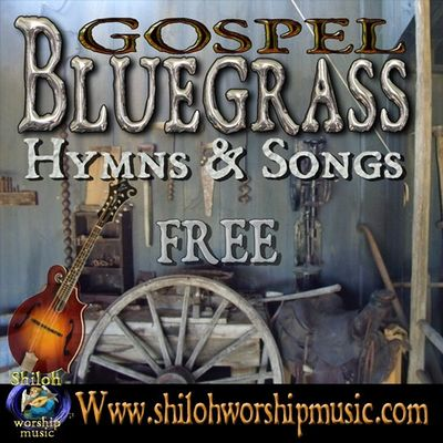 Free Bluegrass Gospel Hymns and Songs